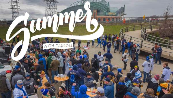 Summer with Carroll | Tailgate and Brewers Game