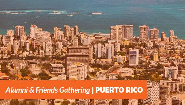 Alumni & Friends Gathering | Puerto Rico