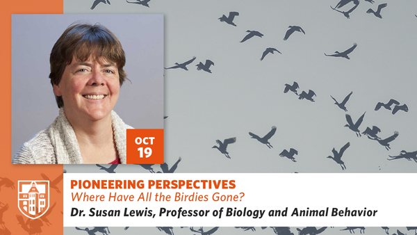 Pioneering Perspectives: Where Have All the Birdies Gone? with Dr. Susan Lewis