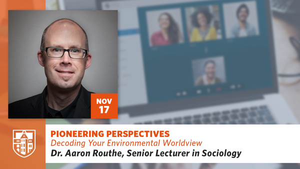 Pioneering Perspectives: Decoding Your Environmental Worldview with Dr. Aaron Routhe