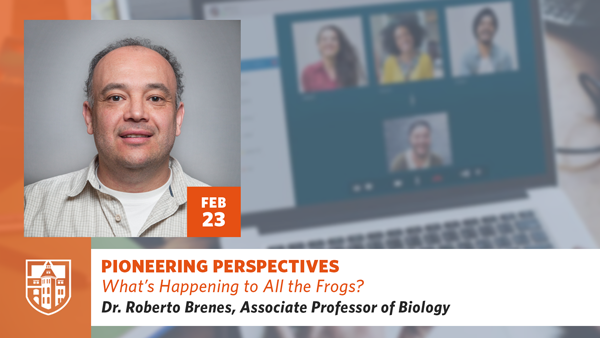 Pioneering Perspective: What's Happening to all the Frogs? with Dr. Roberto Brenes