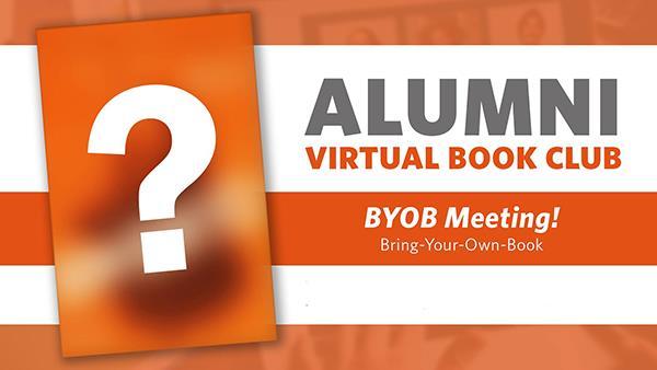 Alumni Book Club Meeting: BYOB (Bring-Your-Own-Book)